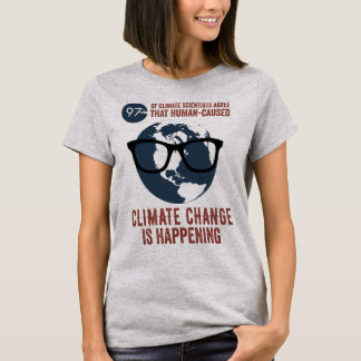 Climate Change IS Happening - t-shirt