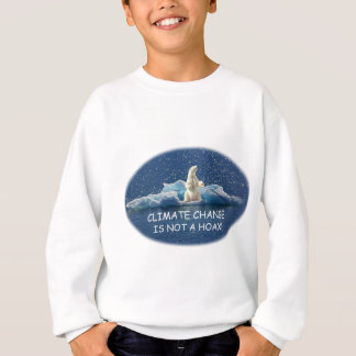 CLIMATE CHANGE IS NOT A HOAX Polar Bear on Iceberg Sweatshirt
