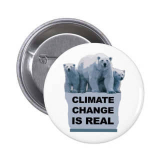 CLIMATE CHANGE IS REAL 2 INCH ROUND BUTTON