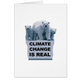 CLIMATE CHANGE IS REAL CARD