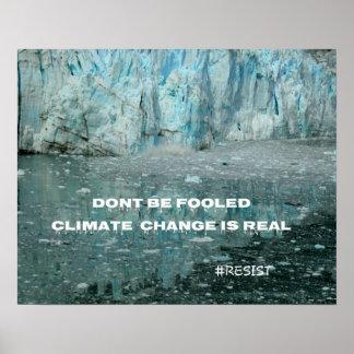 Climate Change Is Real Melting Glacier Poster