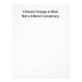 Climate Change is Real, Not a Liberal Conspiracy Letterhead