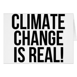 Climate Change is Real! Planet Earth World Card