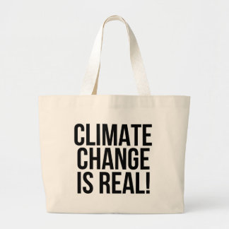 Climate Change is Real! Planet Earth World Large Tote Bag
