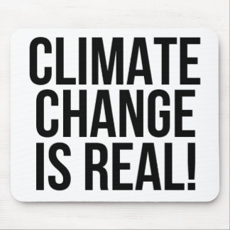 Climate Change is Real! Planet Earth World Mouse Pad