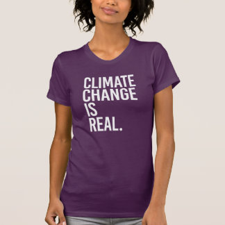 Climate Change is Real - - white - T-Shirt