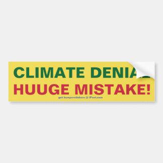 Climate Denial - HUUGE MISTAKE Bumper Sticker