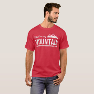 Climb every mountain backpacking graphic T-Shirt
