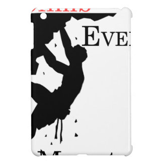 Climb Every Mountain iPad Mini Cases
