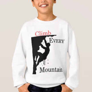 Climb Every Mountain Sweatshirt