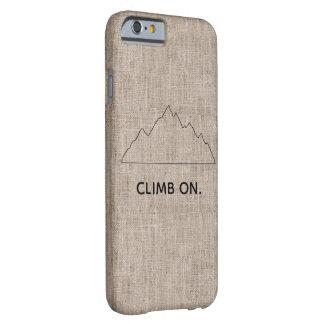 Climb On phone case