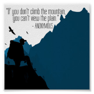 '..Climb the mountain' motivation quote poster
