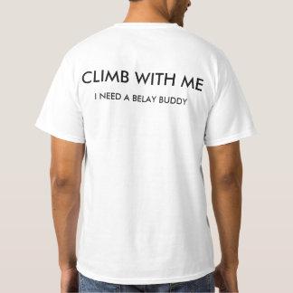 Climb with me (I need a belay buddy) T-Shirt