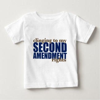 Clinging to my Second Amendment Rights Baby T-Shirt