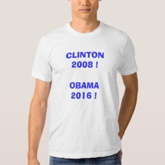 Clinton 2008!  Obama 2016! Tee Shirts