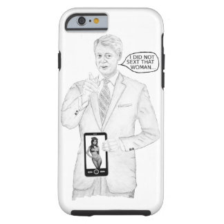 Clinton, I did not text that woman Tough iPhone 6 Case
