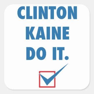 Clinton Kaine Do It Square Sticker