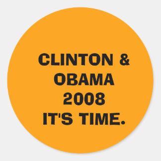 CLINTON & OBAMA 2008IT'S TIME. ROUND STICKER