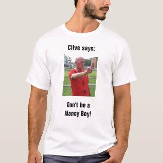 Clive says: Don't be a Nancy Boy! T-Shirt