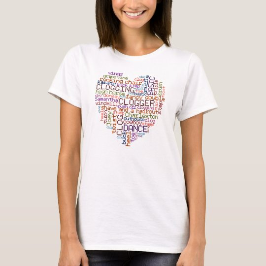 Clogger Dance Steps Clogging Word Art Heart T-Shirt