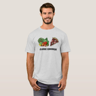 'Close Enough', Funny Pizza Lovers Graphic T-Shirt