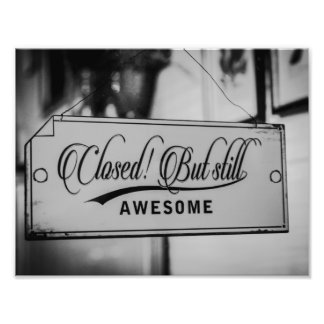 Closed But Still Awesome Photo Print