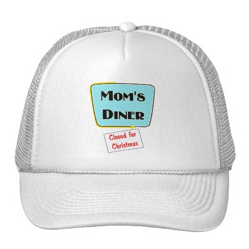 Closed for Christmas Mom's diner t-shirts & gifts. Trucker Hats