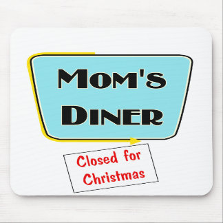 Closed for Christmas Mom's diner t-shirts & gifts. Mouse Pad