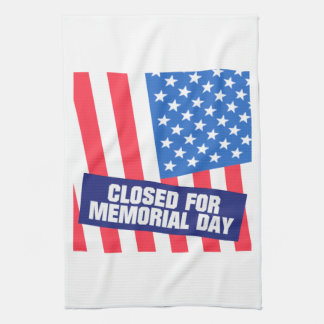Closed For Memorial Day Kitchen Towel