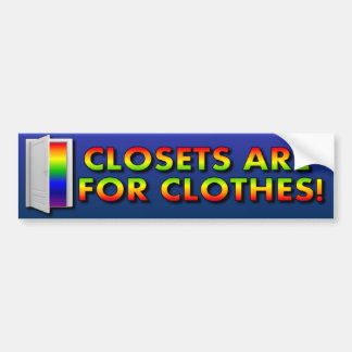 Closets are for Clothes Bumper Sticker