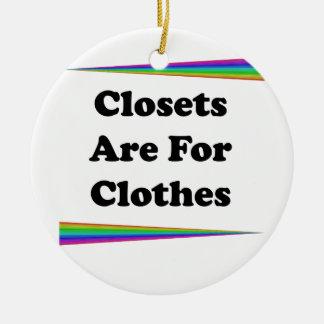 Closets Are For Clothes Ceramic Ornament