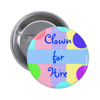 """Clown for Hire"" (1) 2 Inch Round Button"