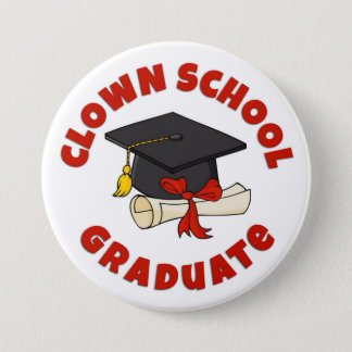 """Clown School Graduate"" Button"