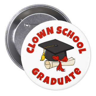 """Clown School Graduate"" Button"