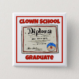 """Clown School Graduate"" Button - Square"