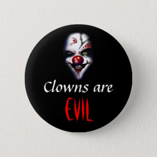 Clowns are evil 2 inch round button