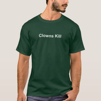 Clowns Kill Dark T-Shirt