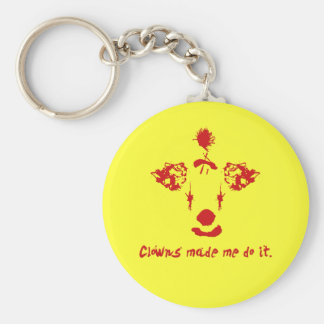 Clowns Made Me Do It Keychain
