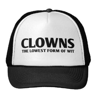 Clowns: The Lowest Form Of Wit Hat