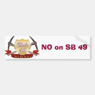 Club 49 Bumper sticker - NO on SB 49
