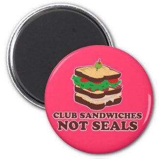 Club Sandwich Not Seals 2 Inch Round Magnet