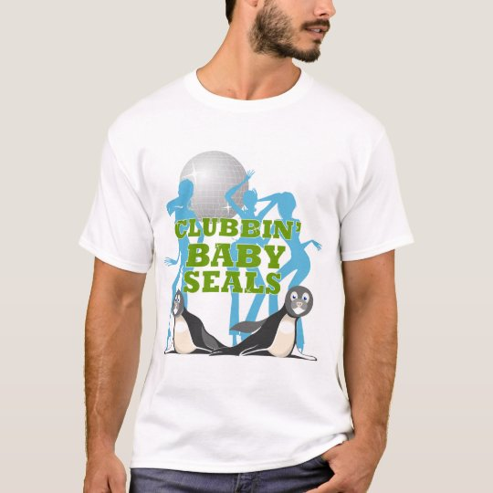 Clubbing Baby Seals T-Shirt