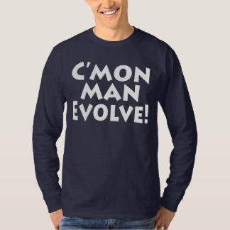 C'mon Man Evolve!  the World is Funny Progressive T-Shirt
