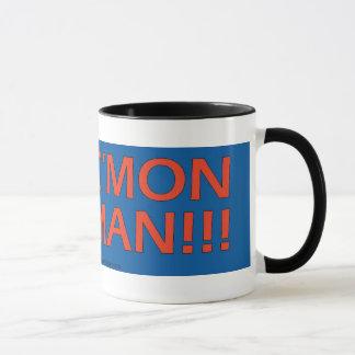C'Mon Man!!  Mugs