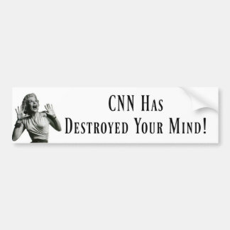 CNN Has Destroyed Your Mind! Bumper Sticker