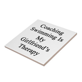 Coaching Swimming Is My Girlfriend s Therapy Tiles