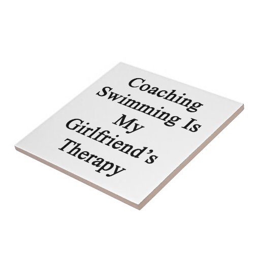 Coaching Swimming Is My Girlfriend's Therapy Tiles