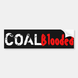 Coal-Blooded Bumper Sticker