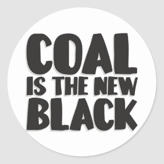 COAL IS THE NEW BLACK CLASSIC ROUND STICKER