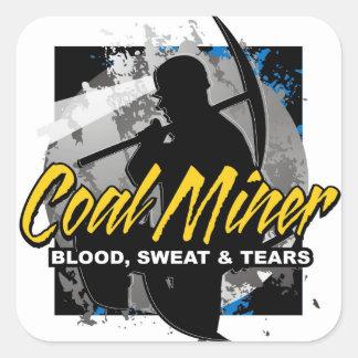 COAL MINER, blood, sweat & tears Square Sticker